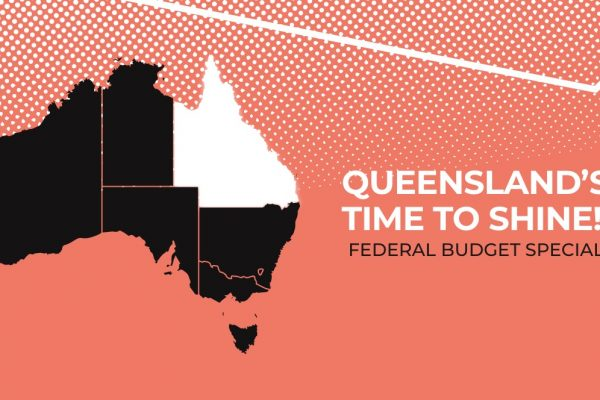2020-21 Federal Budget – QLD's time to shine.